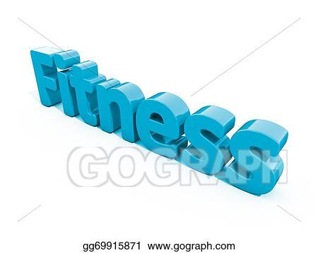 Clip Art - 3d word fitness Stock Illustration gg69915871 - GoGraph