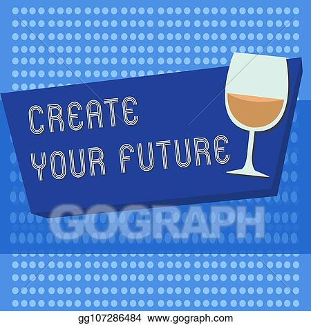 Clipart - Handwriting text writing create your future concept
