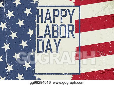Vector Art - Happy labor day on grunge united states of america - America Flag Background