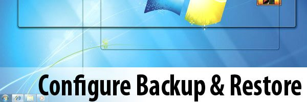 Configure Backup and Restore in Windows 7