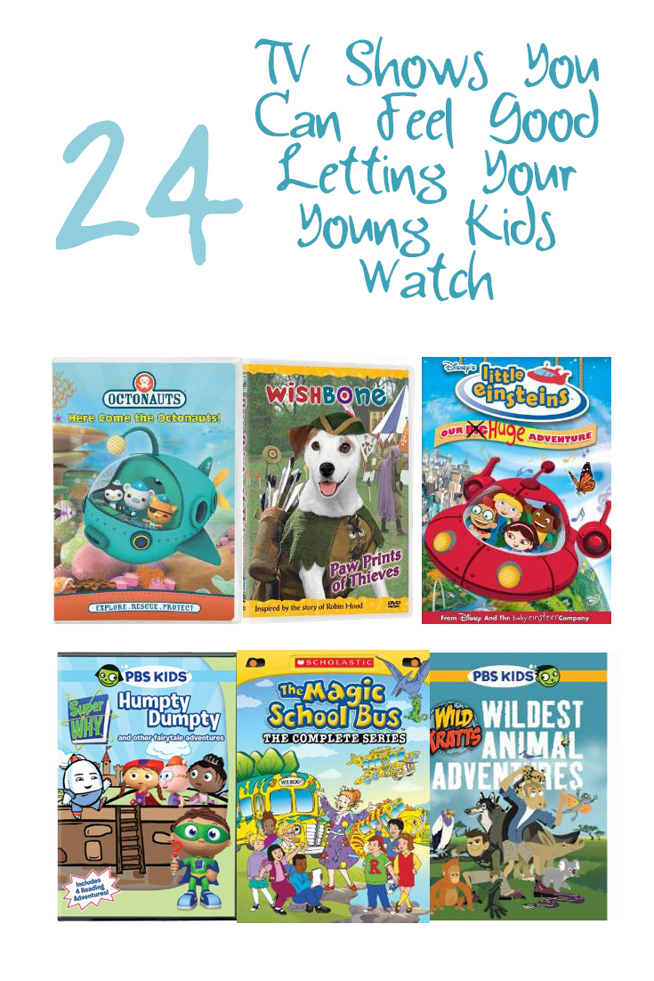 Tv Board Pinterest 24 Tv Shows You Can Feel Good Letting Your Young Kids Watch