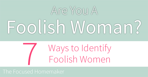Are You a Foolish Woman?