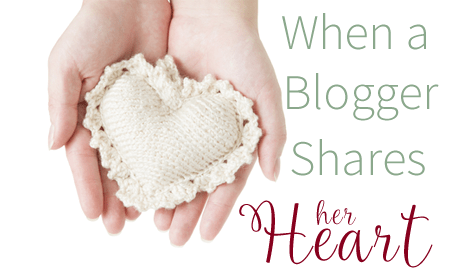 When A Blogger Shares Her Heart- A Real Life Post