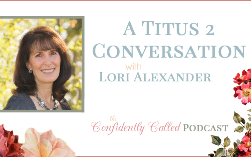 Podcast 005-A Titus 2 Conversation with Lori Alexander