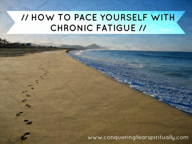 How To Pace Yourself with Chronic Fatigue