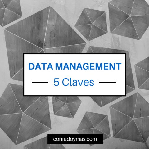 Las 5 Claves Del Data Management – Información G