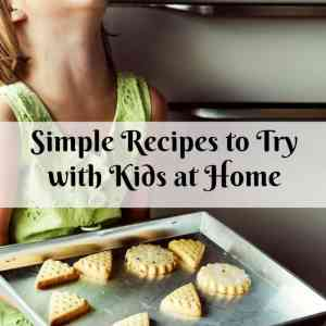 Simple Recipes to Try with Kids at Home