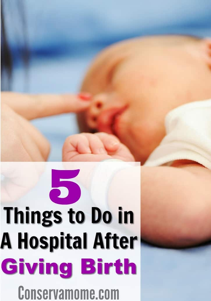 Things to Do in A Hospital After Giving Birth