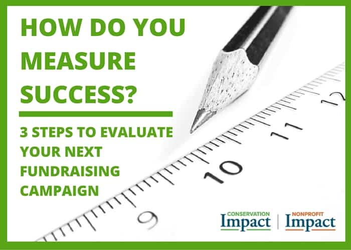 3 Steps to Evaluate Your Fundraising Campaign (+ 3 Ways to Take it