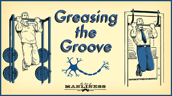 How to Get Stronger by Greasing the Groove The Art of Manliness
