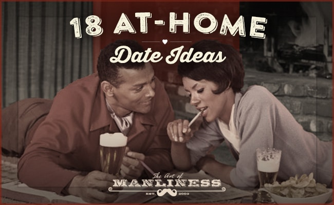 18 At-Home Date Ideas The Art of Manliness - at home date ideas