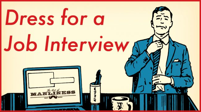 What to Wear to a Job Interview The Art of Manliness