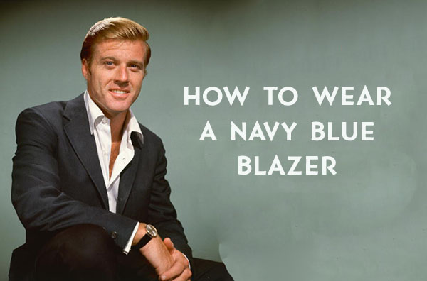 Chambray Jacket Mens What To Wear With A Navy Blazer | The Art Of Manliness