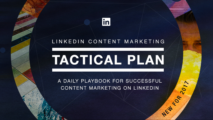 Your LinkedIn content marketing plan for 2017