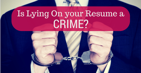 is lying on your resume illegal