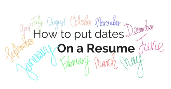 How to Put Dates of Employment on a Resume 7 Best Tips - WiseStep