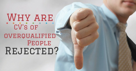 Reasons why are CV\u0027s of Overqualified Candidates Rejected? - WiseStep - overqualified for the job