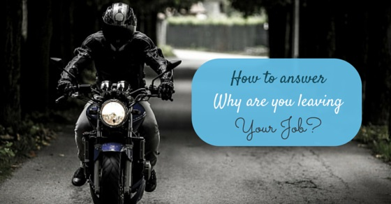 How to Answer the Question \u0027Why Are You Leaving Your Job?\u0027 - WiseStep