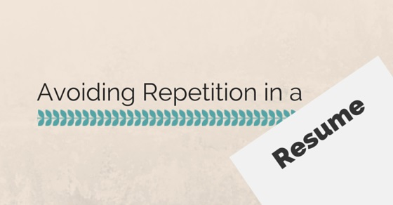 Why and How to Avoid Repetition in a Resume 13 Top Tips - WiseStep