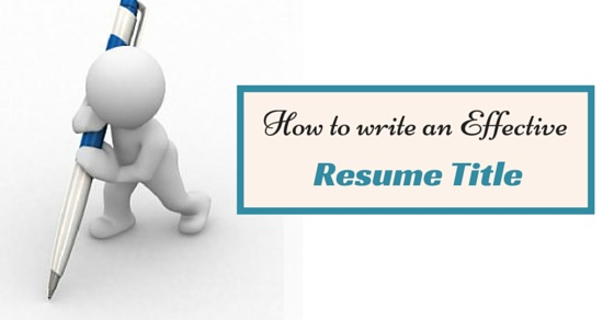 How to Write an Effective Resume Title Awesome Guide - WiseStep