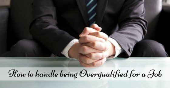 How to Handle Being Overqualified for a Job 12 Tactics - WiseStep - overqualified for the job