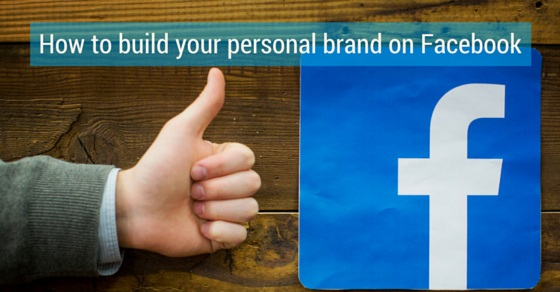 How to Build your Personal Brand on Facebook? - WiseStep