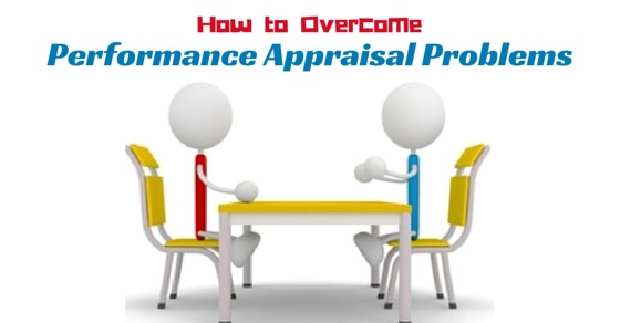 How to Overcome Performance Appraisal Problems 10 Tips - WiseStep - performance appraisal