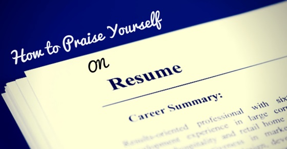 How to Praise yourself in Resume 10 Smart Ways to Brag - WiseStep