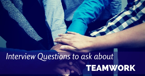 18 Best Interview Questions to ask about Teamwork - WiseStep - questions to ask interviewer
