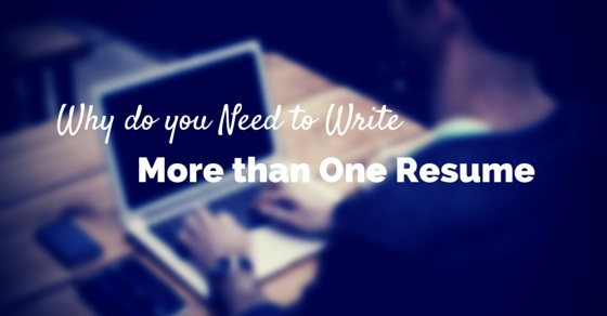 8 Reasons Why do you need to Write more than one Resume - WiseStep