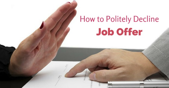 How to Politely Decline Job Offer Tips to do it Right - WiseStep - politely turning down a job offer