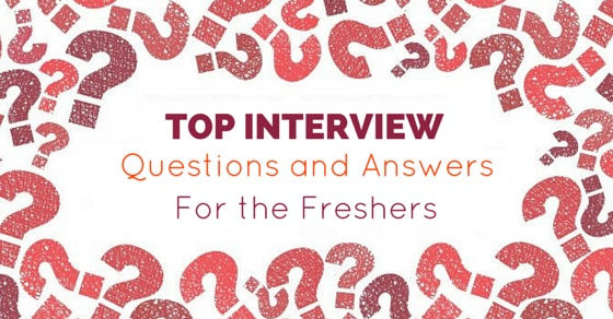 Top 16 Important Interview Questions  Answers for Freshers - WiseStep