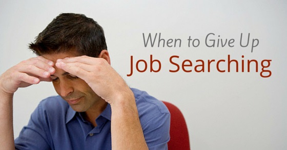 When to Give Up Job Searching Is it a Good Idea or Not? WiseStep