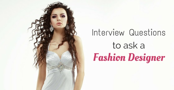 22 Best Fashion Designer Interview Questions and Answers - WiseStep