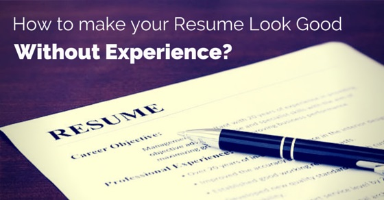 How to Make your Resume Look Good without Experience? - WiseStep - Make Your Resume