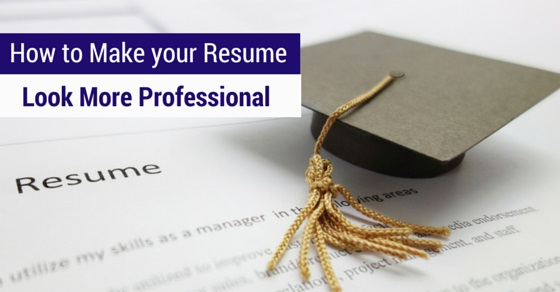 How To Make Your Resume Look Professional? - WiseStep