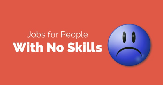 14 Good Jobs for People with No Skills or Work Experience - WiseStep