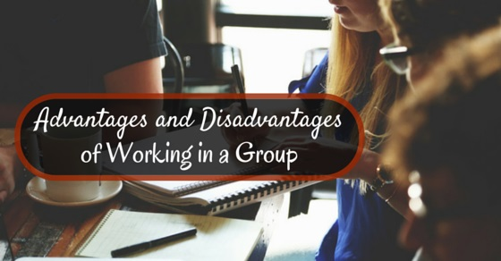 Top 16 Advantages and Disadvantages of Working in a Group - WiseStep