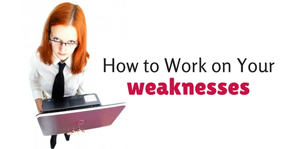 How to Work on your Weaknesses without any Stress WiseStep