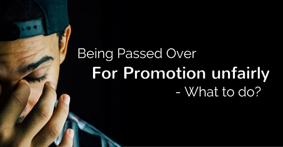 Being Passed Over for Promotion Unfairly - What to do? - WiseStep