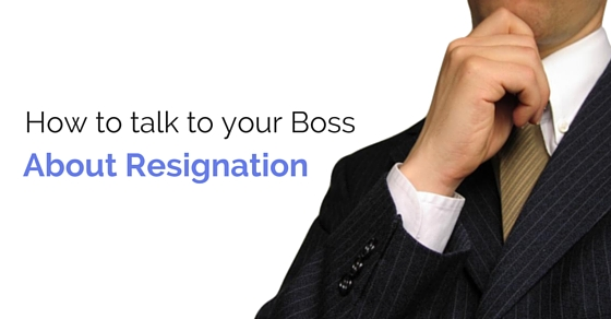 How to Talk to your Boss about Resigning 16 Things to Know - WiseStep