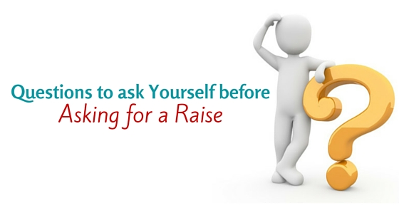 15 Questions to Ask Yourself Before Asking for a Raise - WiseStep