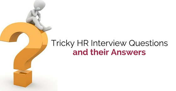 25 Tricky HR Interview Questions and their Answers - WiseStep