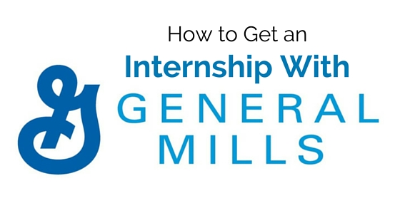 How to Get an Internship with General Mills Complete Guide - WiseStep