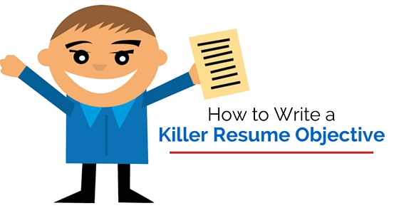 How to Write a Killer Resume Objective Top 16 Tips - WiseStep