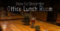 How to Decorate Office Lunch Room: 16 Best Ideas