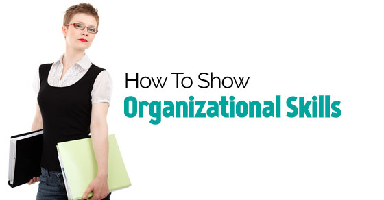 How to Show Organizational Skills 15 Excellent Tips - WiseStep