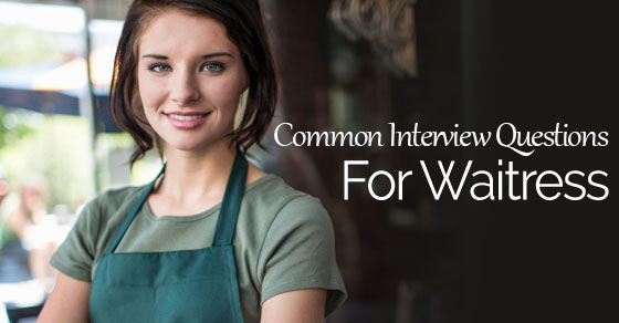 17 Common Waitress Interview Questions and Answers - WiseStep - interview questions for servers
