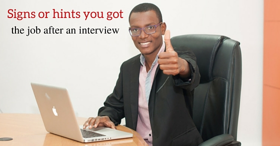 20 Good Signs or Hints you got the Job after an Interview - WiseStep