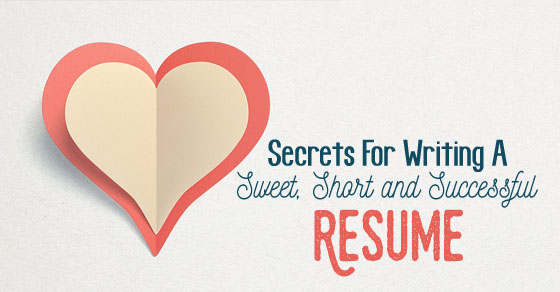 12 Secrets for Writing a Sweet, Short and Successful Resume - WiseStep - how to write a short resume